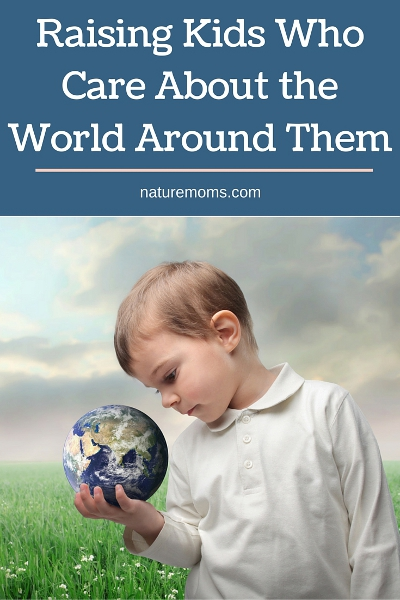 Raising Kids Who Care About the World Around Them