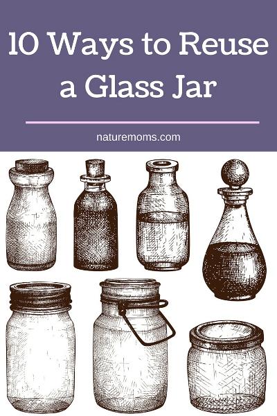 10 Ways to Reuse a Glass Jar