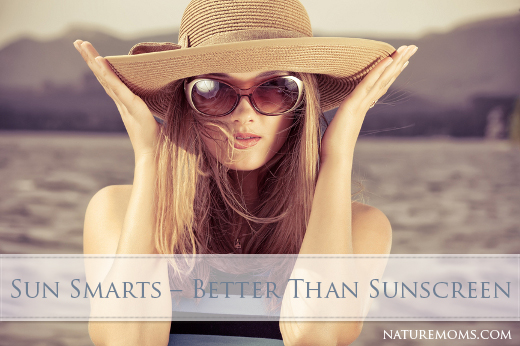 Sun Smarts Are Better Than Sunscreen