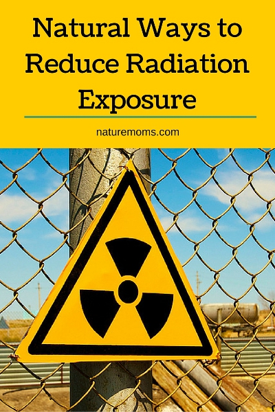 Natural Ways to Reduce Radiation Exposure