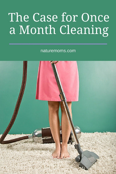 The Case for Once a Month Cleaning