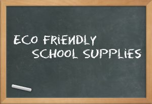 eco friendly school supplies and gear