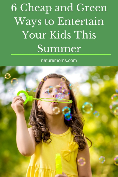 6 Cheap and Green Ways to Entertain Your Kids This Summer