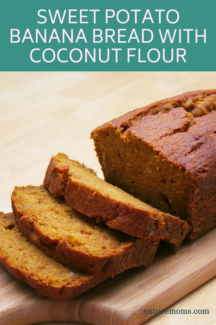 Sweet Potato Banana Bread With Coconut Flour Nature Moms