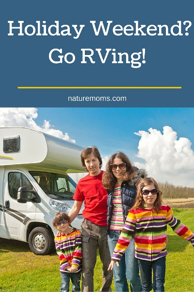 Holiday Weekend Go RVing