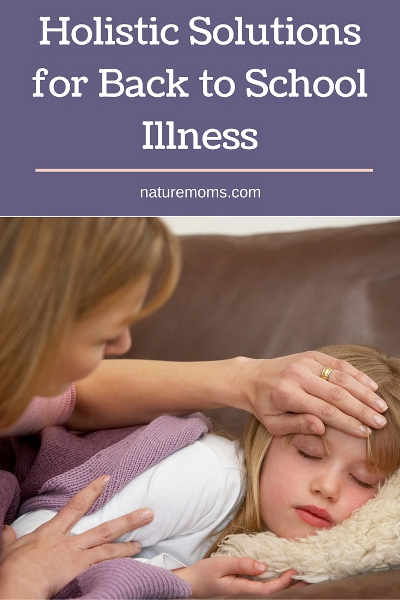 Holistic Solutions for Back to School Illness