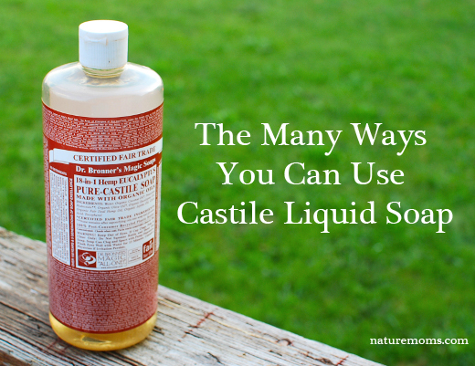 Many Ways to Use Castile Soap - naturemoms.com