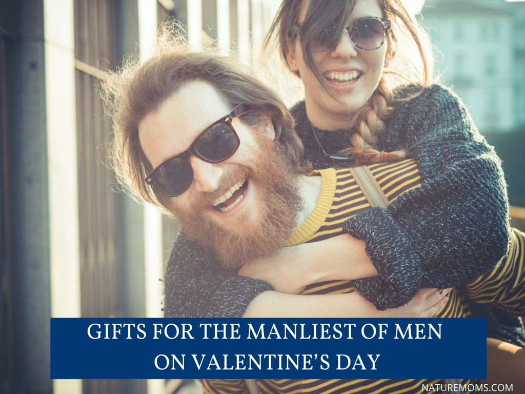 Gifts for the Manliest of Men On Valentine's Day