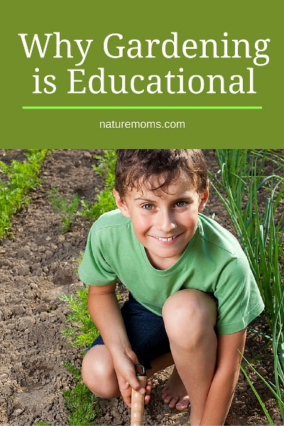 Why Gardening is Educational
