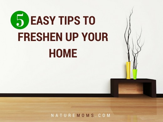 Easy Tips to Freshen Up Your Home