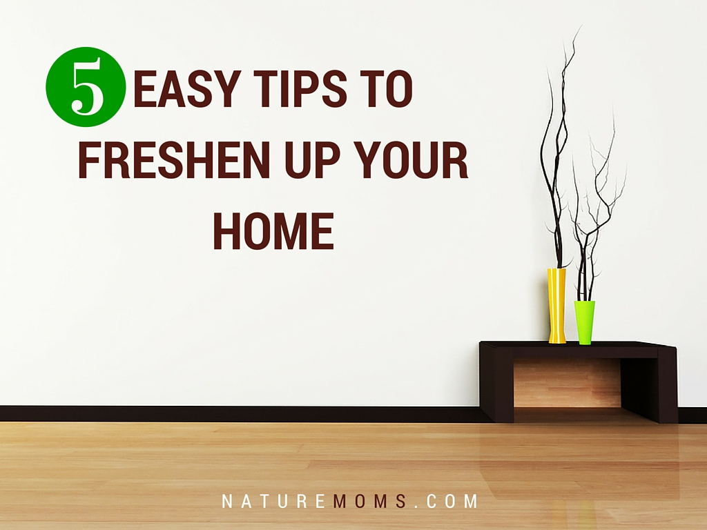 5 Easy Tips to Freshen Up Your Home