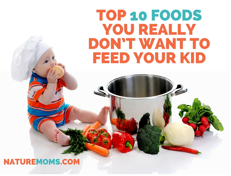 Foods You Really Don't Want to Feed Your Kid