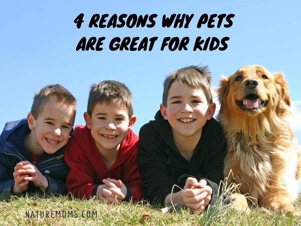 4 Reasons Why Pets Are Great for Kids