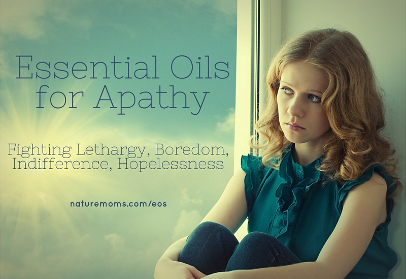Essential Oils for Apathy and Sadness