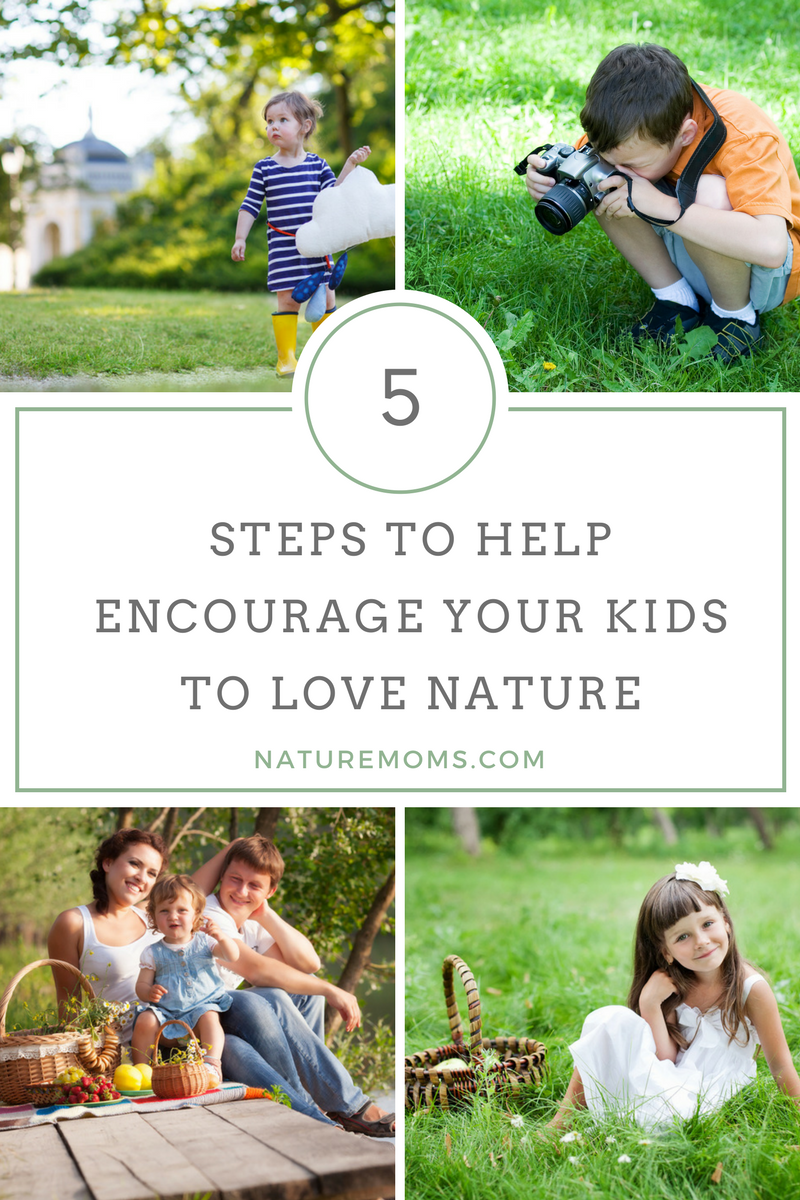 Help Your Kids Love Nature