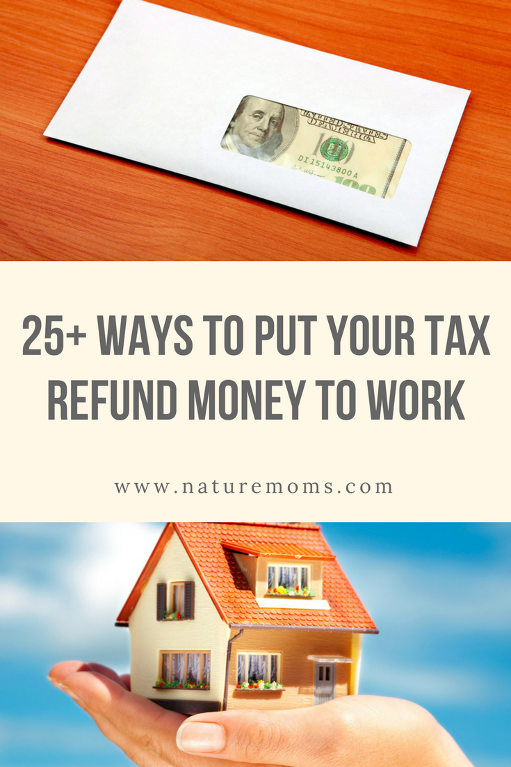 Put Your Tax Refund Money To Work